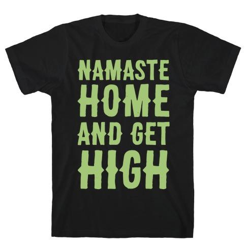 Namaste Home and Get High White Print Mens T-Shirt