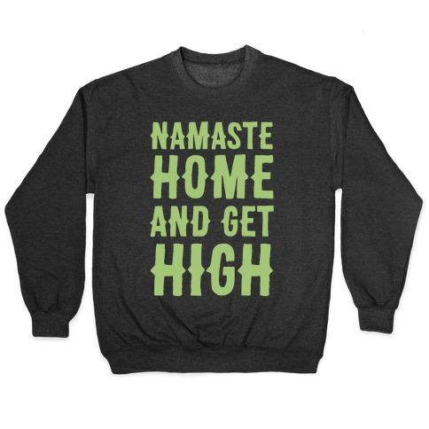 Namaste Home and Get High White Print Pullover
