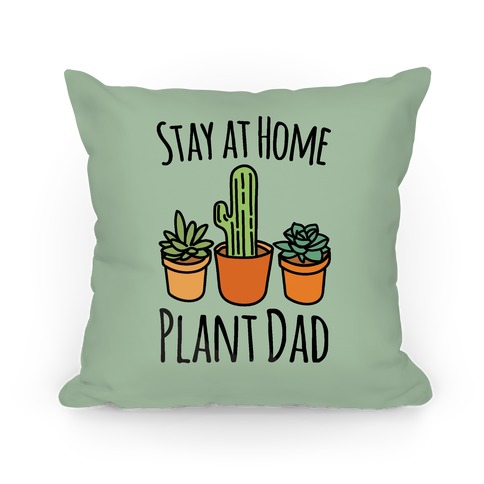 Stay At Home Plant Dad Pillow