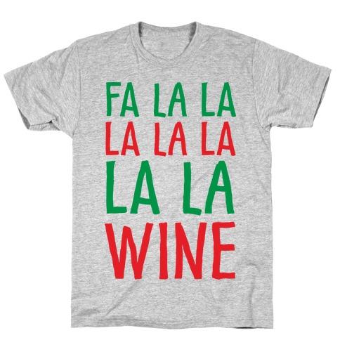 Fa La La La La La La La Wine T-Shirt