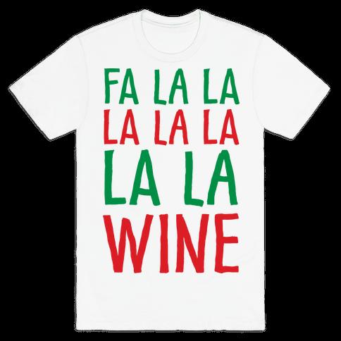 Fa La La La La La La La Wine Mens T-Shirt
