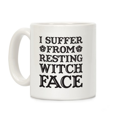 I Suffer From Restless Witch Face Coffee Mug