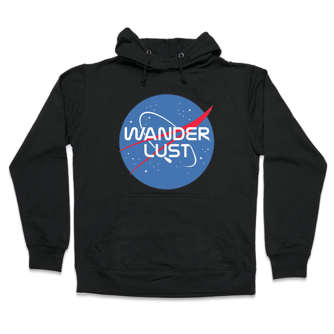 Wanderlust Nasa Parody Hooded Sweatshirt