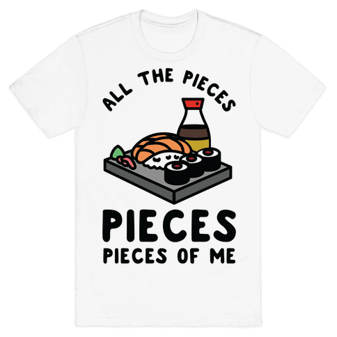Pieces of Me Sushi Mens T-Shirt