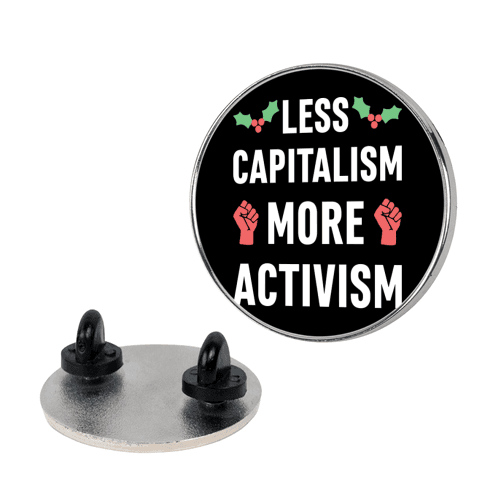Less Capitalism More Activism pin