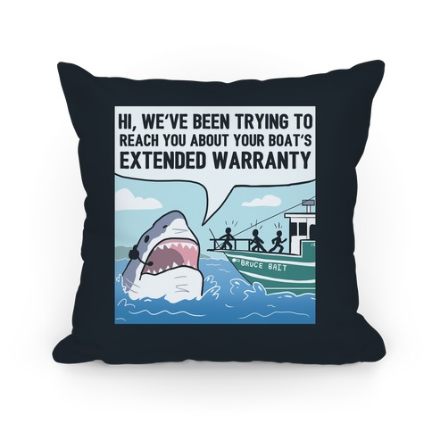 Your Boat's Extended Warranty Shark Pillow
