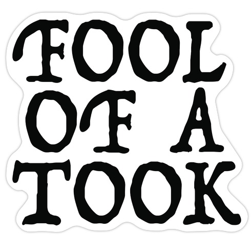 """Fool of a Took"" Gandalf Quote Die Cut Sticker"