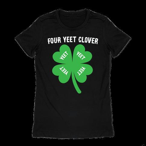 Four Yeet Clover Womens T-Shirt