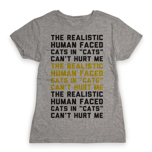 The Realistic Human Faced Cats In Cats Can't Hurt Me Parody Womens T-Shirt