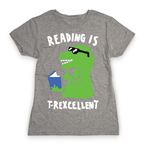 Reading Is T-Rexcellent Dinosaur Womens T-Shirt
