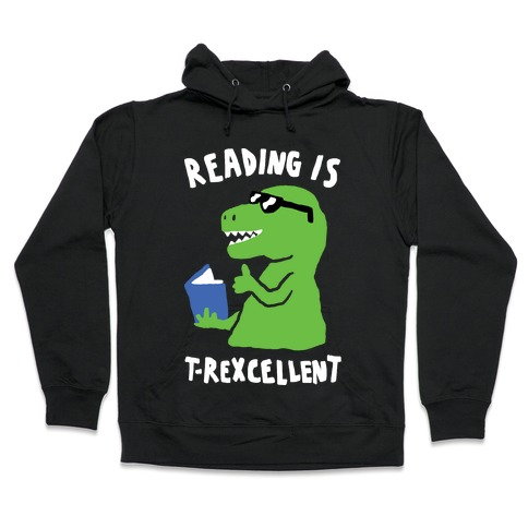 Reading Is T-Rexcellent Dinosaur Hooded Sweatshirt