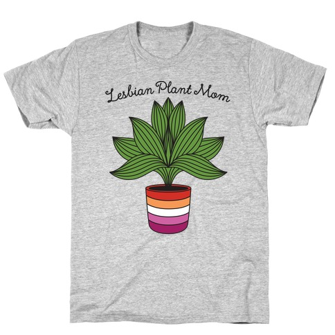 Lesbian Plant Mom T-Shirt