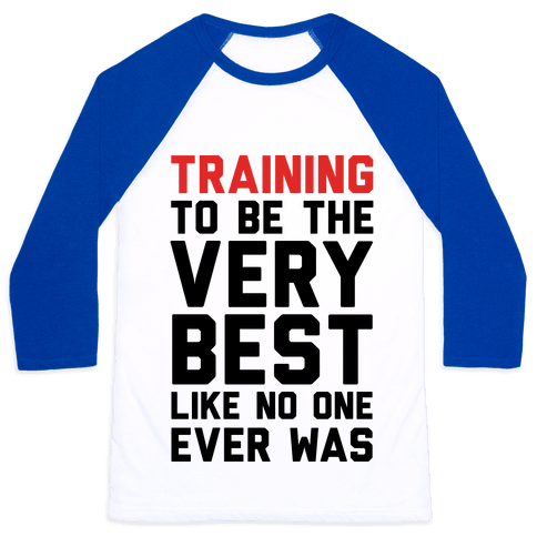 Training To Be The Very Best Baseball Tee
