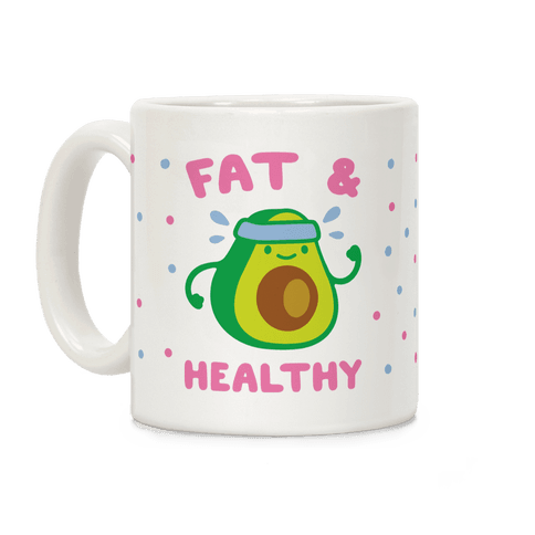 Fat And Healthy Coffee Mug