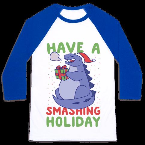 Have a Smashing Holiday - Godzilla Baseball Tee