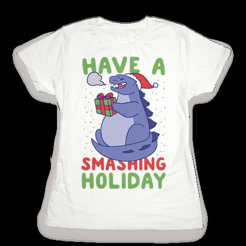 Have a Smashing Holiday - Godzilla Womens T-Shirt
