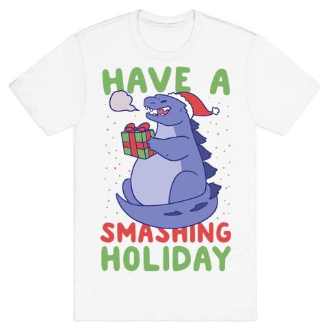 Have a Smashing Holiday - Godzilla T-Shirt