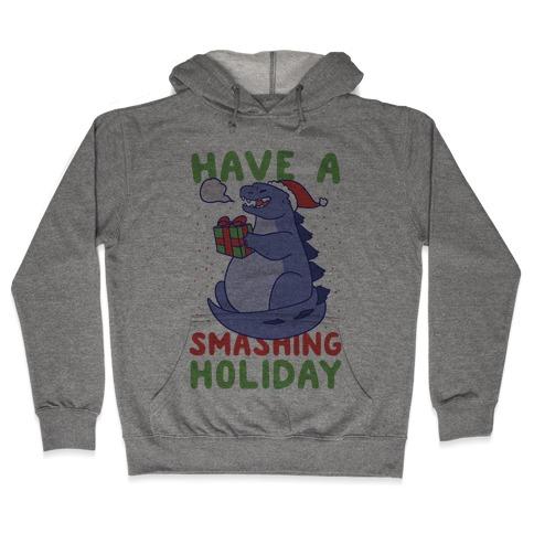 Have a Smashing Holiday - Godzilla Hooded Sweatshirt