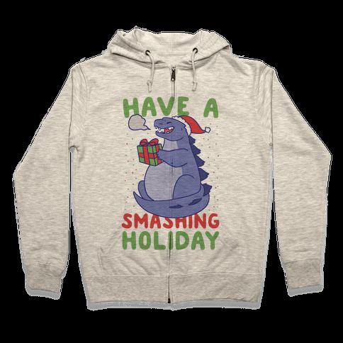 Have a Smashing Holiday - Godzilla Zip Hoodie