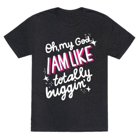 Totes Buggin' T-Shirt