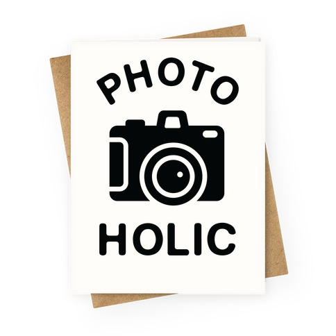 Photoholic Greeting Card
