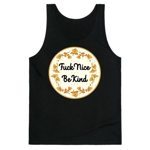 F*** Nice, Be Kind Tank Top