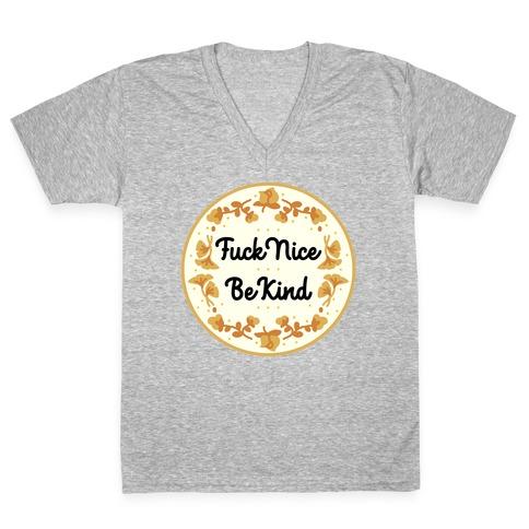F*** Nice, Be Kind V-Neck Tee Shirt
