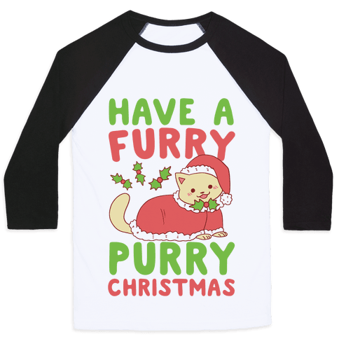 Have a Furry, Purry Christmas  Baseball Tee