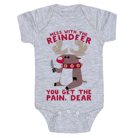 Mess With The Reindeer, You Get the Pain, Dear Baby Onesy