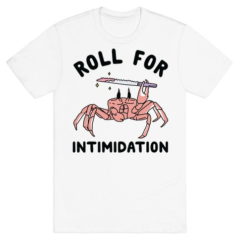 Roll For Intimidation T-Shirt