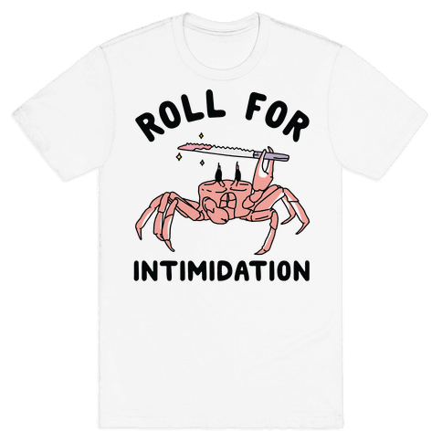 Roll For Intimidation Mens/Unisex T-Shirt