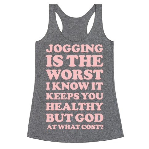 Jogging Is The Worst Racerback Tank Top