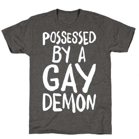 Possessed By A Gay Demon White Print T-Shirt