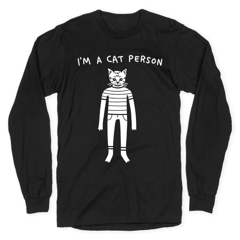 I'm A Cat Person Long Sleeve T-Shirt