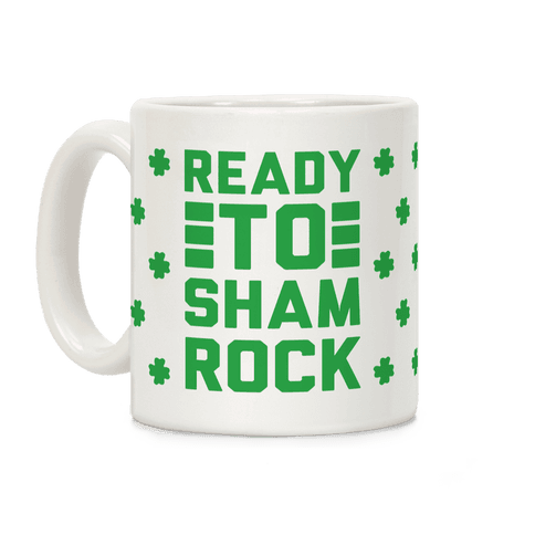 Ready To Shamrock Coffee Mug