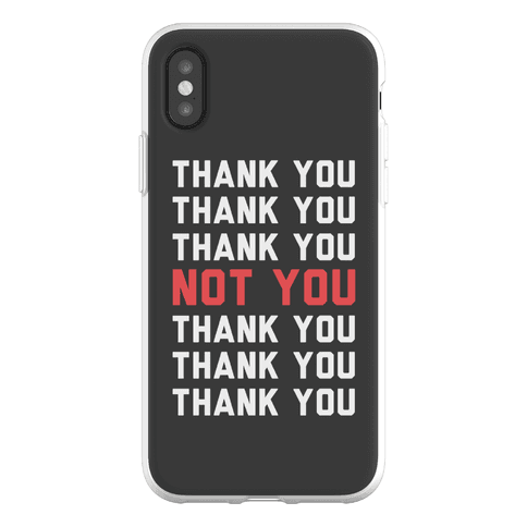 Thank You Not You Phone Flexi-Case