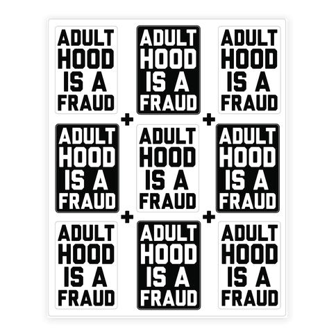 Adulthood Is A Fraud Sticker Sheet Sticker/Decal Sheet