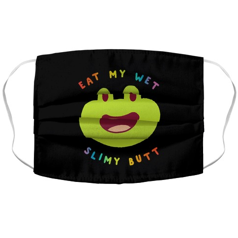 Eat My Wet Slimy Butt Frog Accordion Face Mask
