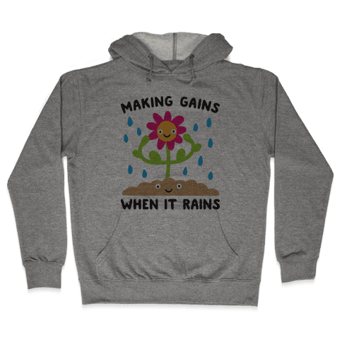 Making Gains When It Rains Flower Hooded Sweatshirt