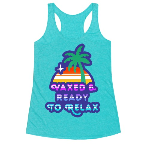 Vaxed & Ready to Relax Racerback Tank Top
