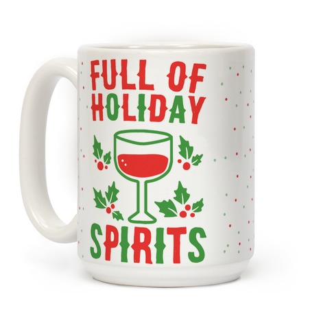 Full of Holiday Spirits Coffee Mug