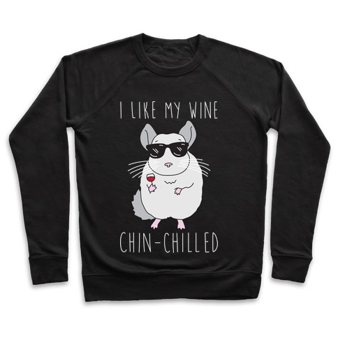 I Like My Wine Chin-Chilled Pullover