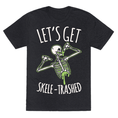 Let's Get Skele-trashed White Print