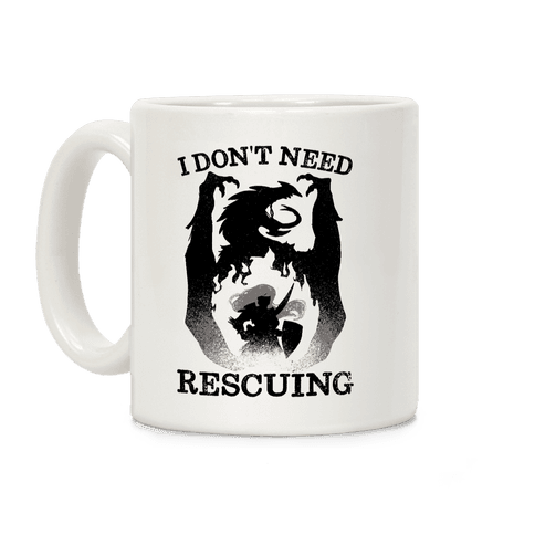 I Don't Need Rescuing Coffee Mug