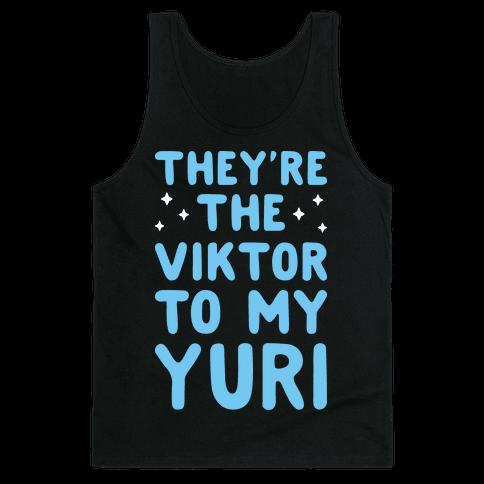 They're The Viktor To My Yuri (White) Tank Top