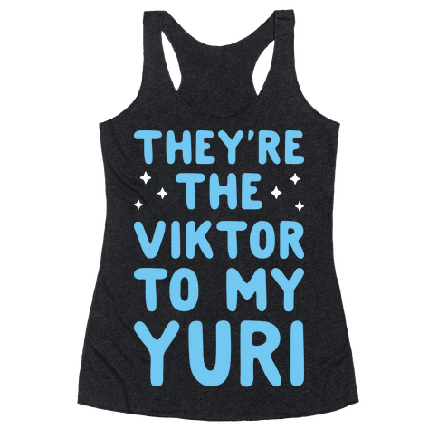 They're The Viktor To My Yuri (White) Racerback Tank Top