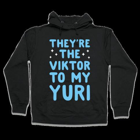 They're The Viktor To My Yuri (White) Hooded Sweatshirt