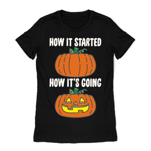 How It Started Jack O Lantern' Parody White Print Womens T-Shirt
