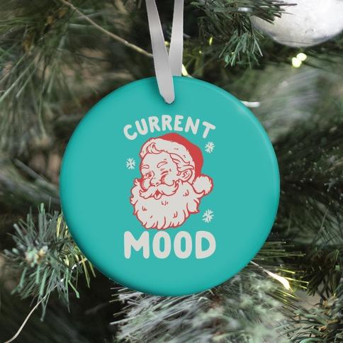 Current Mood: Christmas Ornament