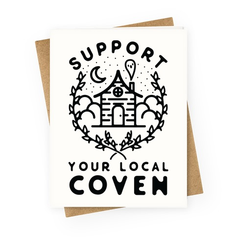 Support Your Local Coven Greeting Card